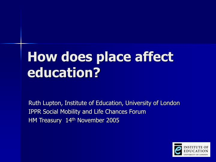 how does place affect education n.