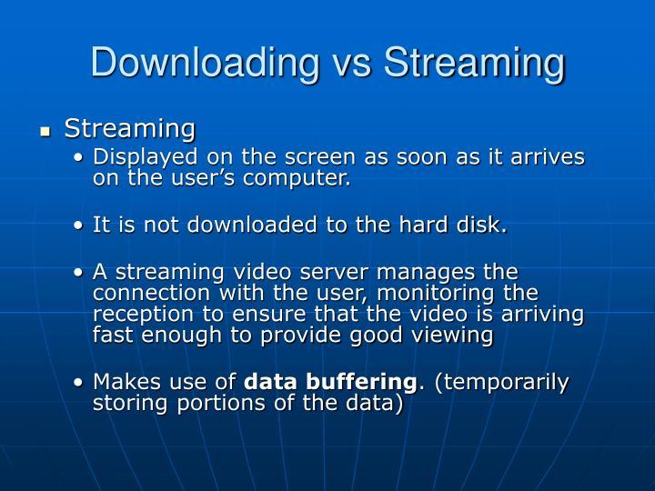 Downloading vs Streaming