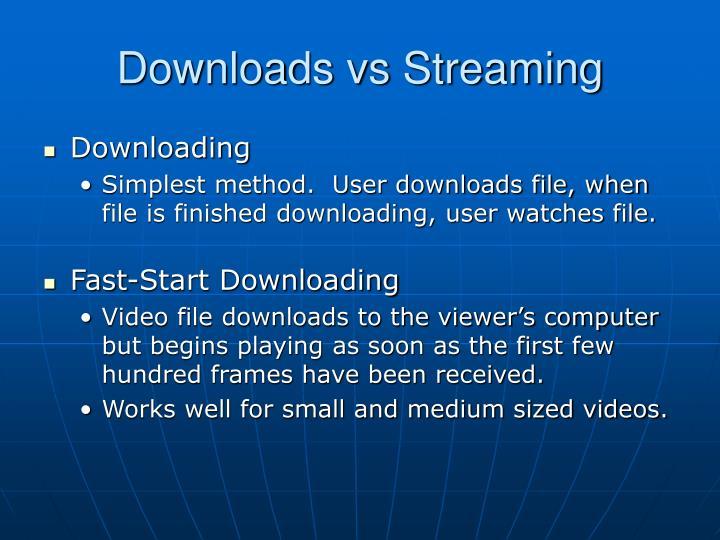 Downloads vs Streaming