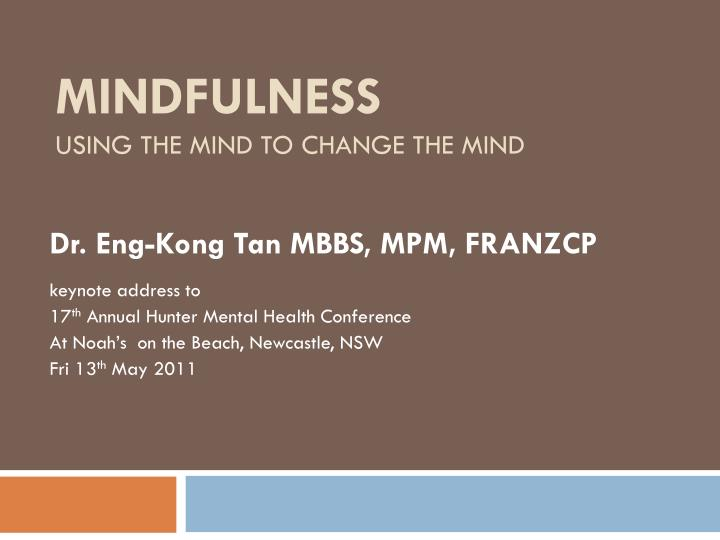 mindfulness using the mind to change the mind n.