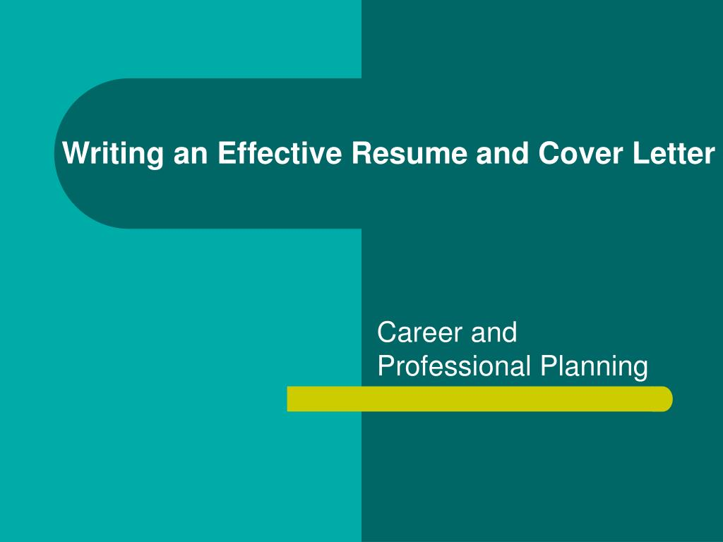 writing effective resumes and cover letters You understand exactly what a cover letter is, why you need one, and most importantly, you have a step-by-step process to help you write an outstanding cover letter whether you're applying for a summer internship, or submitting your first application to a full-time position, you're well prepared.