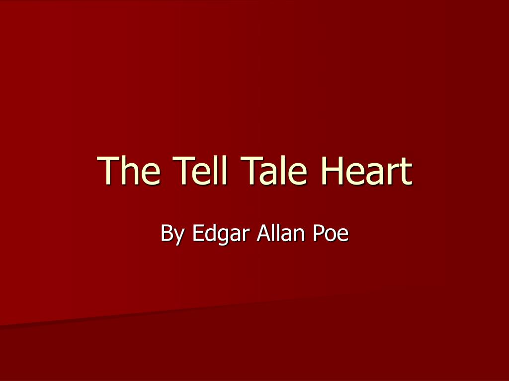 tell tale heart from the point 12 quotes from the tell-tale heart and other writings: 'now this is the point you fancy me a mad madmen know nothing but you should have seen me you.