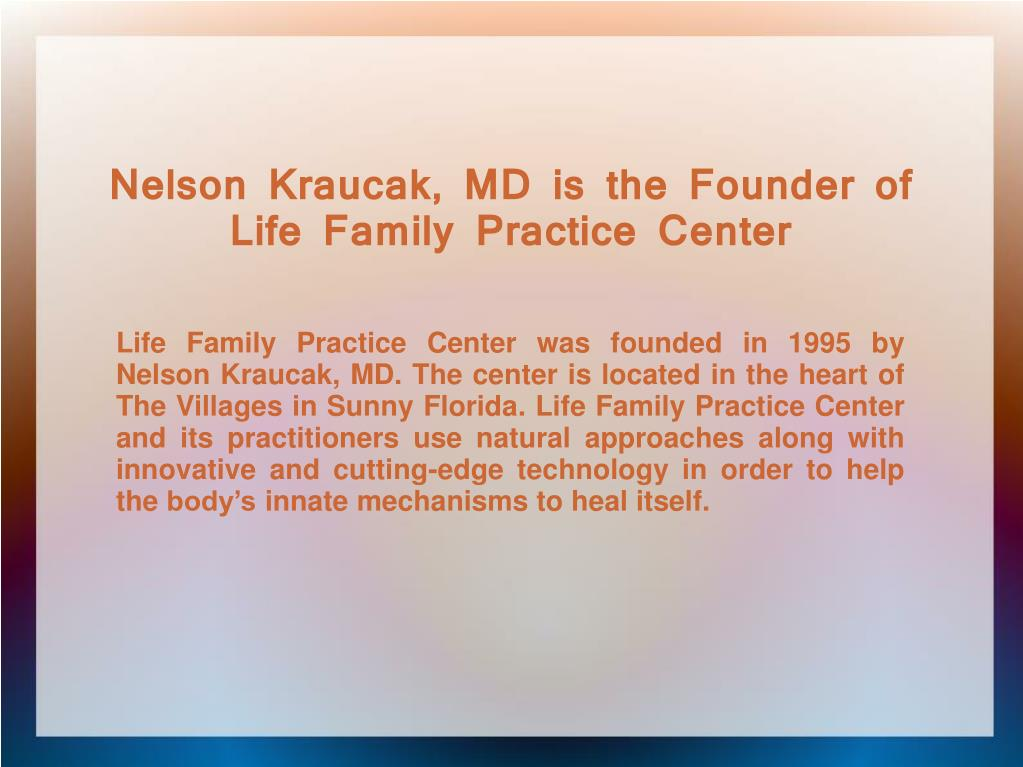 Nelson Kraucak, MD is the Founder of Life Family Practice Center
