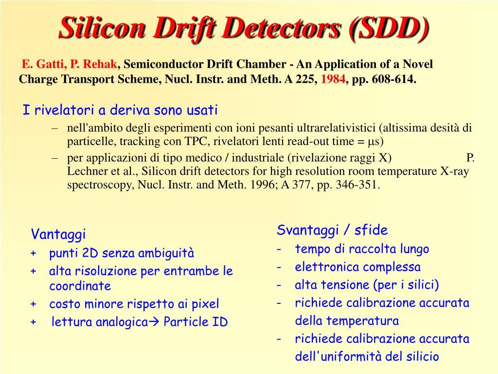 Silicon Drift Detectors (SDD)