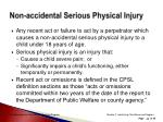 non accidental serious physical injury