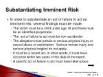 substantiating imminent risk