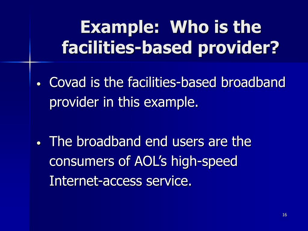 Example:  Who is the facilities-based provider?