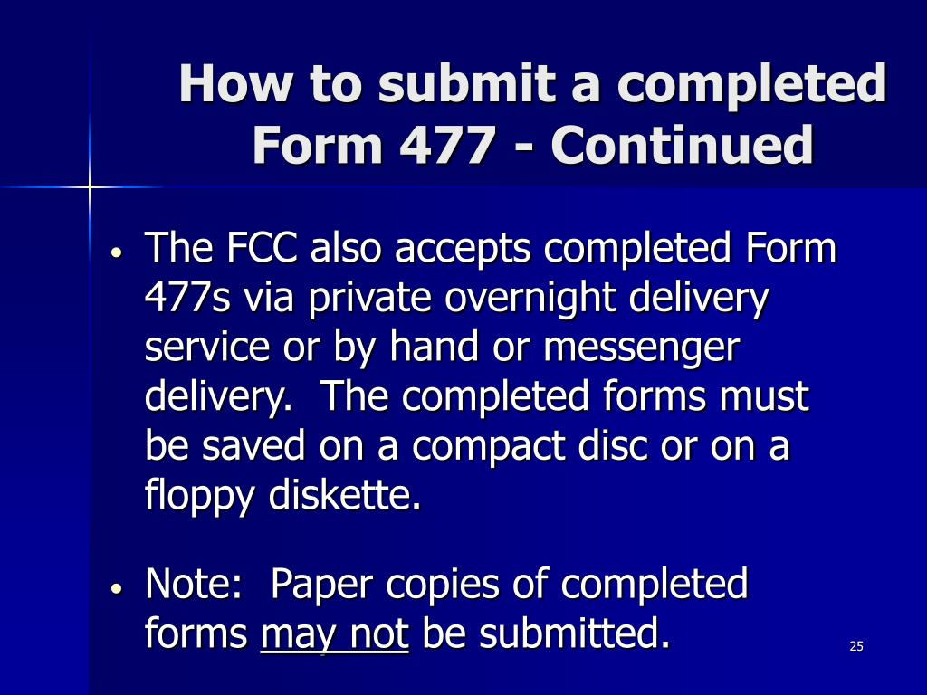 How to submit a completed Form 477 - Continued