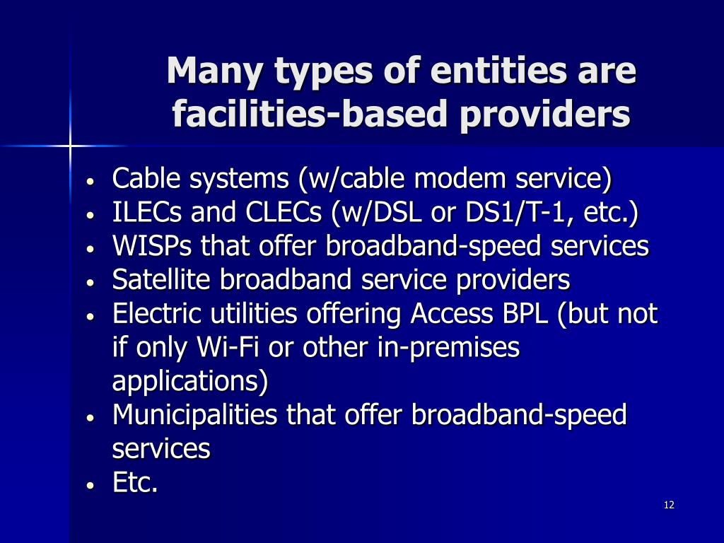 Many types of entities are facilities-based providers
