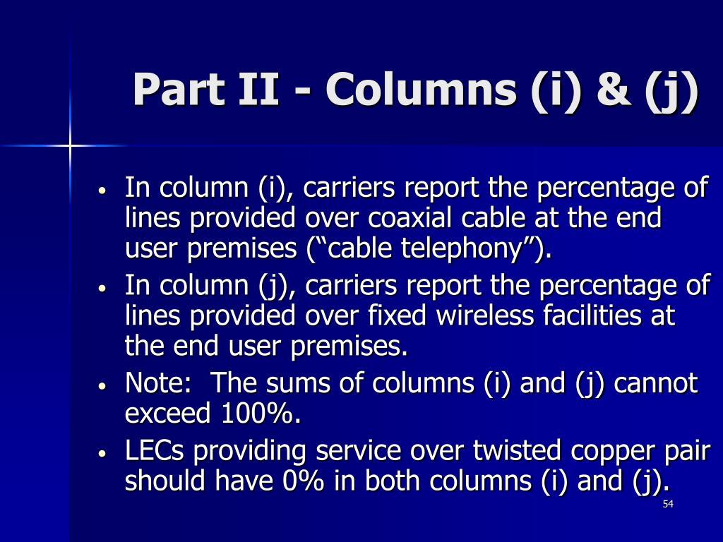 Part II - Columns (i) & (j)
