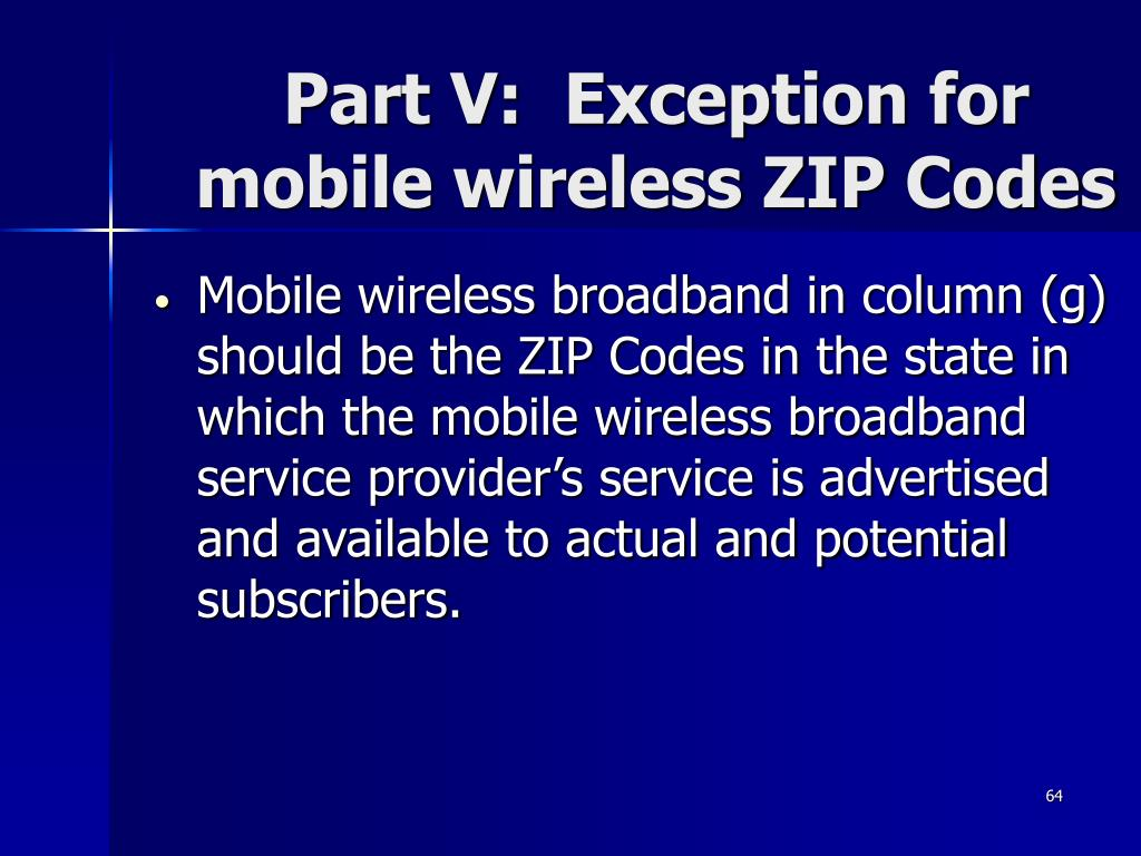 Part V:  Exception for mobile wireless ZIP Codes