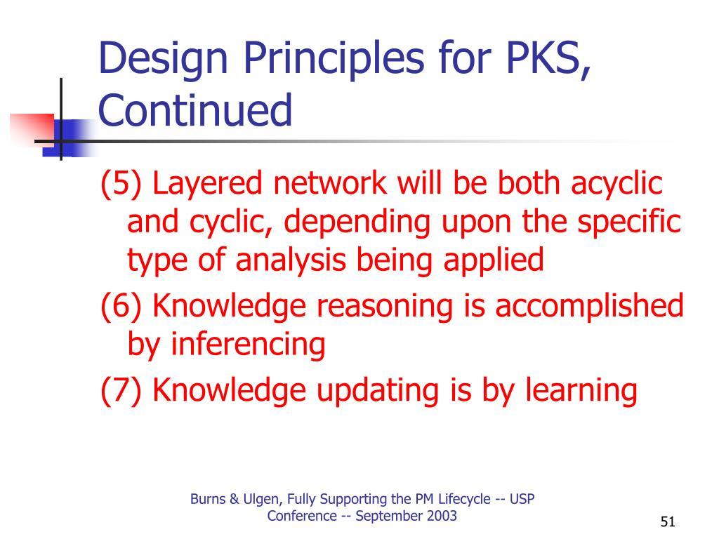 Design Principles for PKS, Continued