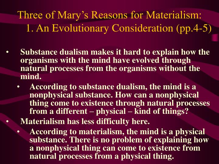 Three of Mary's Reasons for Materialism: