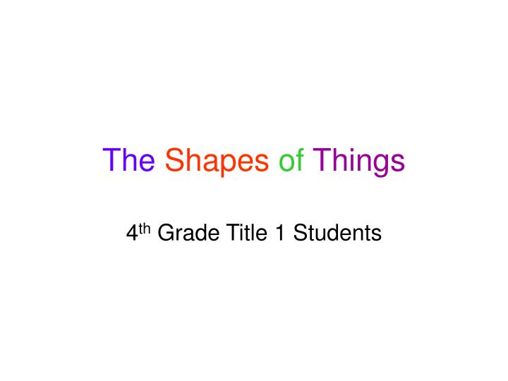the shapes of things n.