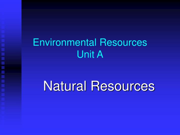 Environmental resources unit a
