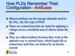how plds remember their configuration antifuses