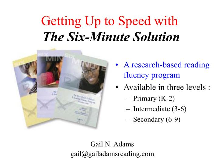 getting up to speed with the six minute solution n.
