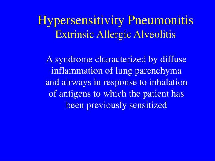 Hypersensitivity pneumonitis extrinsic allergic alveolitis