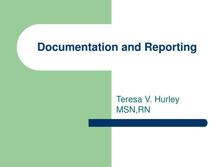 documentation and reporting n.