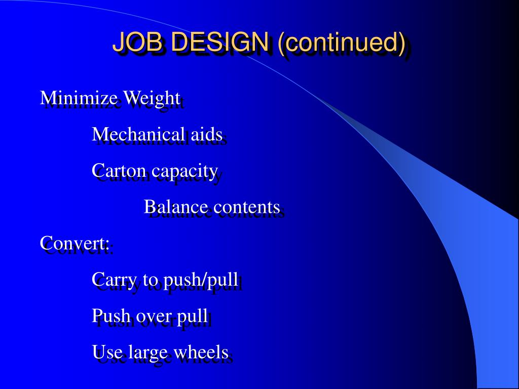 JOB DESIGN (continued)
