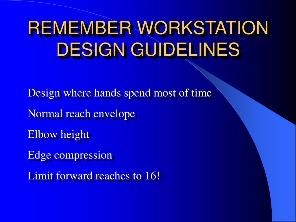 REMEMBER WORKSTATION DESIGN GUIDELINES