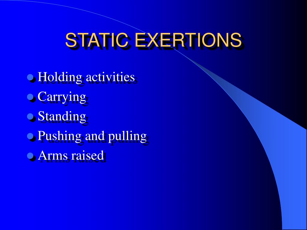 STATIC EXERTIONS