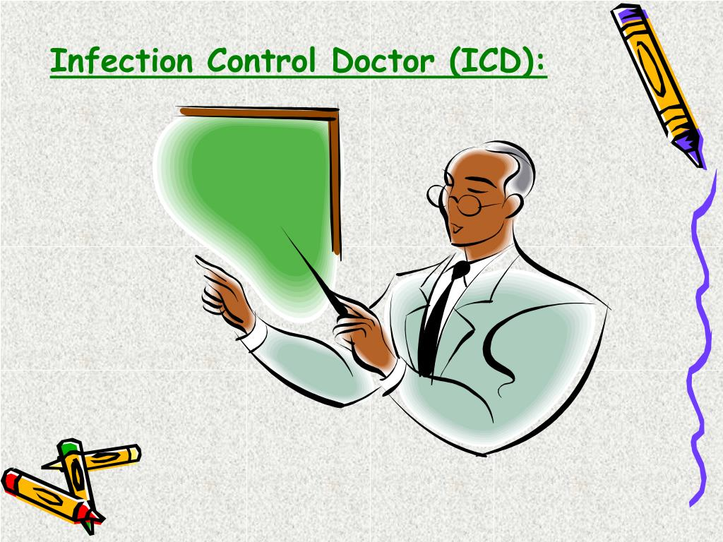 Infection Control Doctor (ICD):