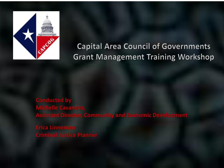 capital area council of governments grant management training workshop n.