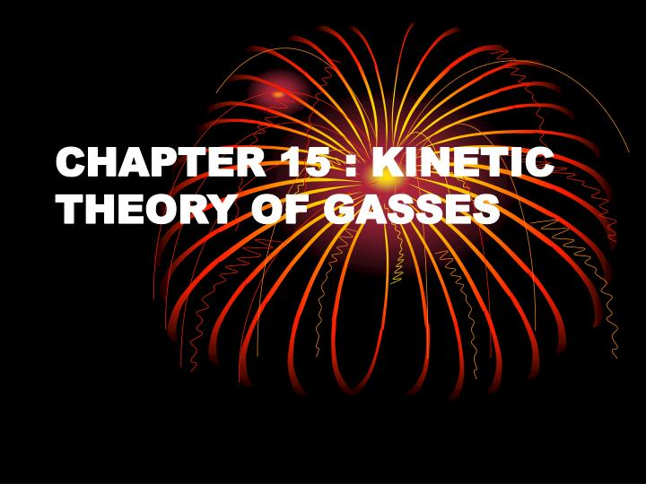 chapter 15 kinetic theory of gasses n.