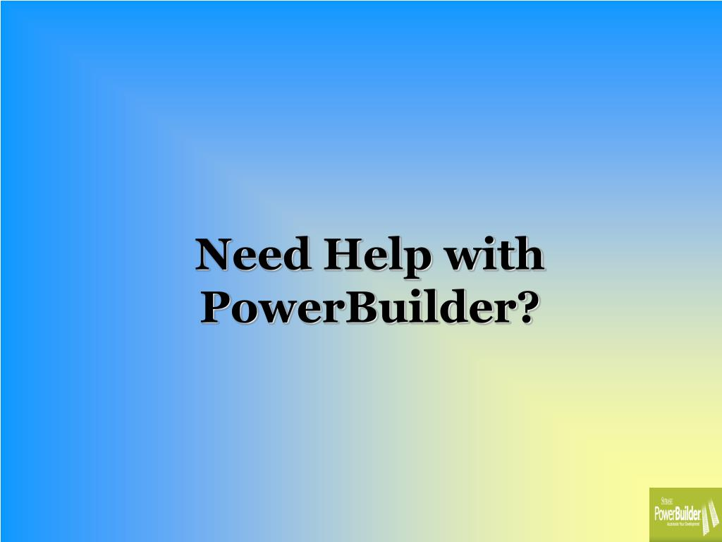 need help with powerbuilder l.