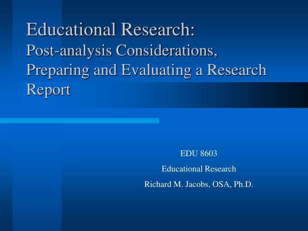 educational research post analysis considerations preparing and evaluating a research report l.