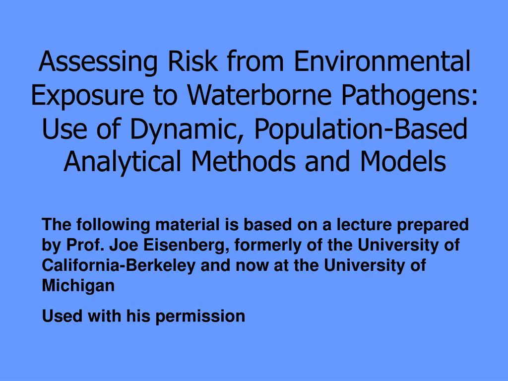 Assessing Risk from Environmental Exposure to Waterborne Pathogens: