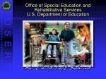 office of special education and rehabilitative services u s department of education