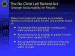 the no child left behind act stronger accountability for results