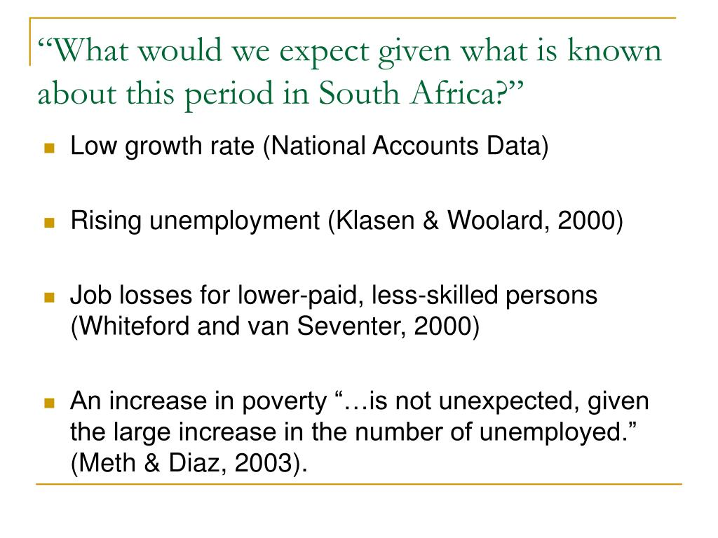 """What would we expect given what is known about this period in South Africa?"""