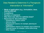 data needed to determine if a therapeutic intervention is informative