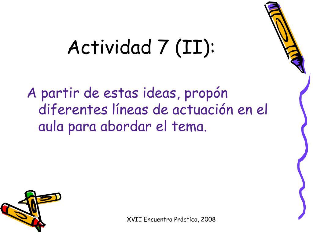 Actividad 7 (II):