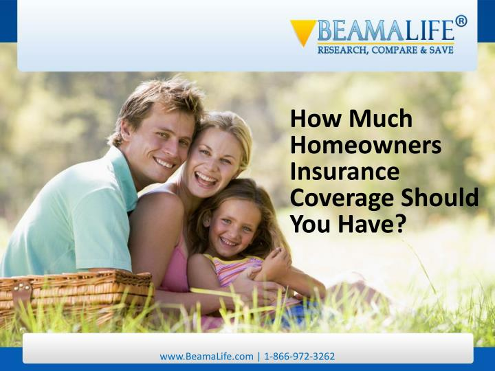 How Much Homeowners Insurance Coverage Should You Have?