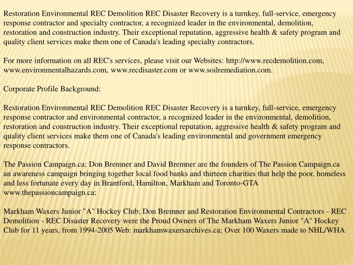 Restoration Environmental REC Demolition REC Disaster Recovery is a turnkey, full-service, emergency...