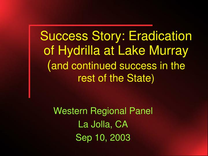 Success story eradication of hydrilla at lake murray and continued success in the rest of the state