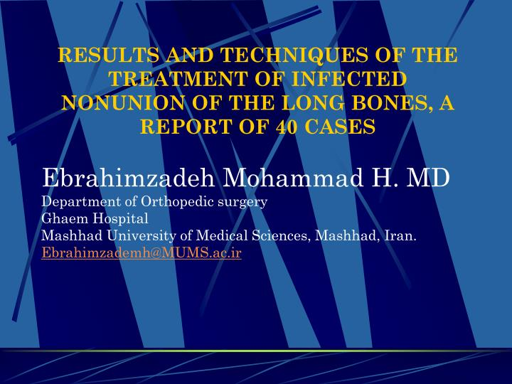results and techniques of the treatment of infected nonunion of the long bones a report of 40 cases n.