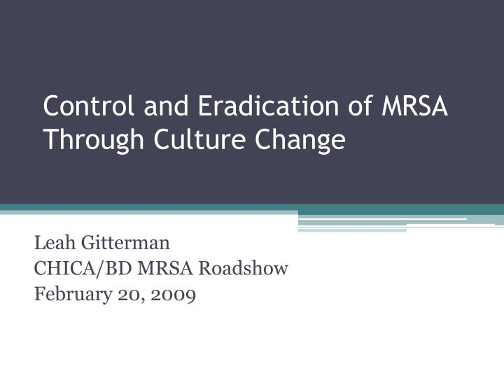 control and eradication of mrsa through culture change n.