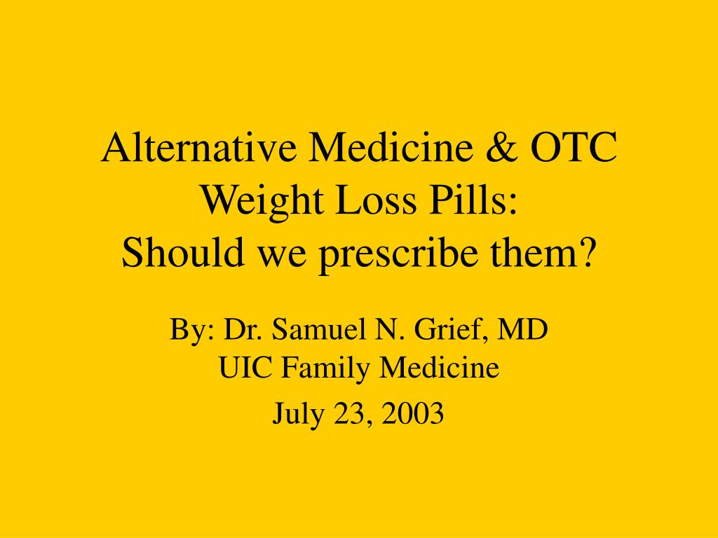 alternative medicine otc weight loss pills should we prescribe them l.