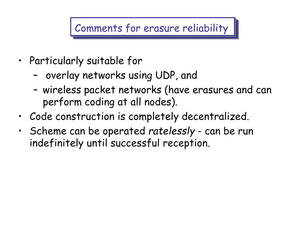 Comments for erasure reliability