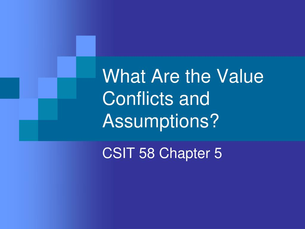 what are the value conflicts and assumptions l.
