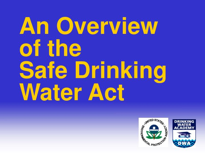 an overview of the safe drinking water act n.