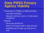 state pwss primacy agency viability
