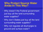 why protect source water areas in this way
