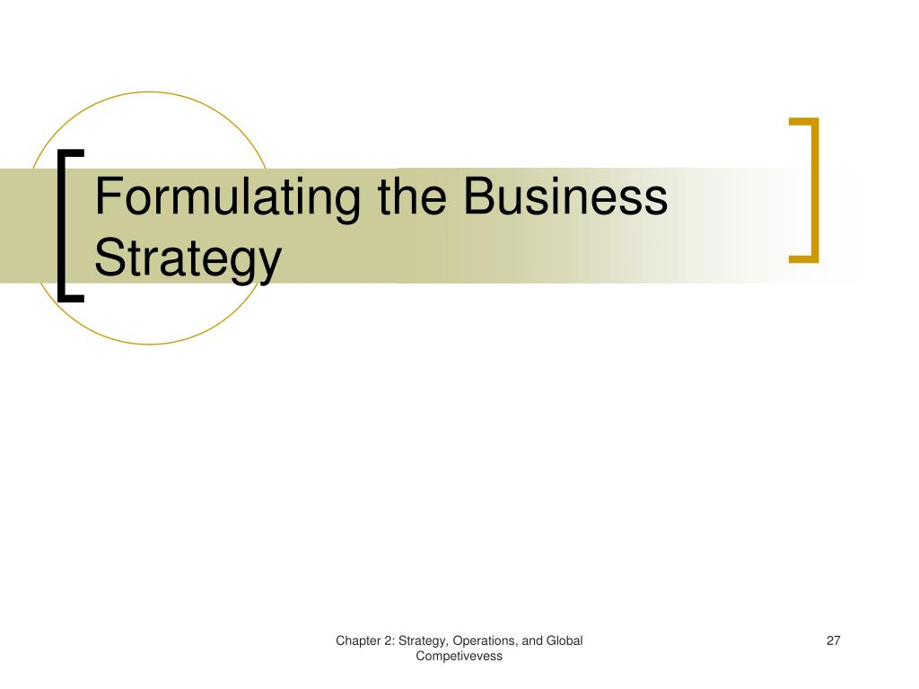 Formulating the Business Strategy