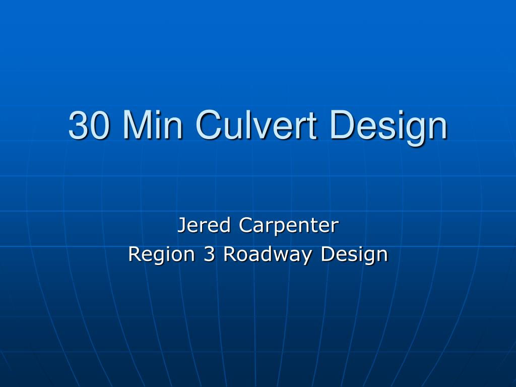 PPT - 30 Min Culvert Design PowerPoint Presentation - ID:309452